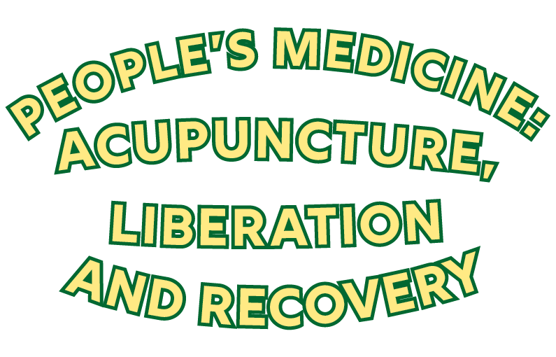 People's Medicine: Acupuncture, Liberation and Recovery
